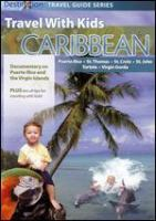 Travel With Kids. Caribbean. Puerto Rico & the Virgin Islands