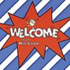 Welcome [compact disc]