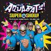The Aquabats! Super show! : television soundtrack. Volume one