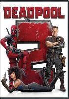 Deadpool 2 [videorecording]