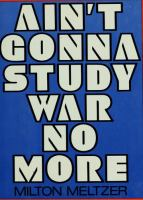 Ain't Gonna Study War No More: The Story of America's Peace Seekers