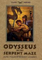 Odysseus in the Serpent Maze, by Jane Yolen and Robert J. Harrist