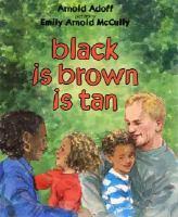 Cover of Black Is Brown Is Tan