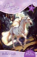 Bella's Gift (Bella Sara, Book 1)