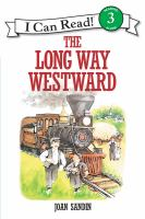 The Long Way Westward (I Can Read Level 3)