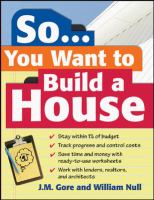 So-- You Want to Build a House: A Complete Workbook for Building your Own Home