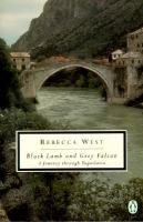 Black lamb and grey falcon : a journey through Yugoslavia / Rebecca West