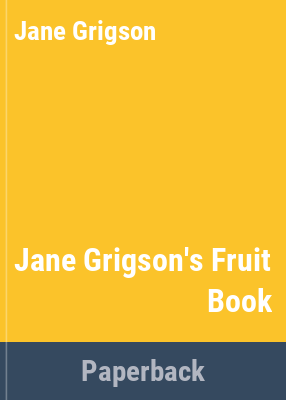 Jane Grigson's fruit book / illustrated by Yvonne Scargon.