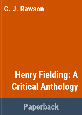 Henry Fielding : a critical anthology / edited by Claude Rawson.