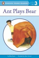 Ant Plays Bear (Penguin Young Readers, Level 3)