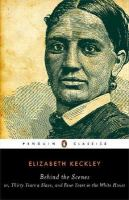 Thirty Years a Slave and Four Years in the White House, by Elizabeth Keckley