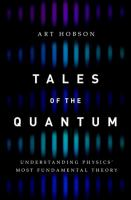 Tales of the quantum : understanding physics' most fundamental theory cover