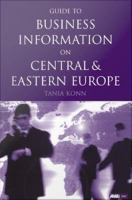 Guide to Business Information on Central and Eastern Europe