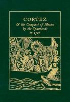 Cortez & the Conquest of Mexico by the Spaniards in 1521