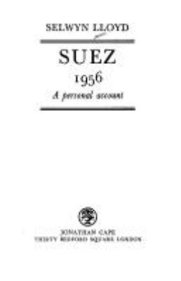 Suez 1956 : a personal account / Selwyn Lloyd.