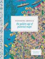 Picturing America : the golden age of pictorial maps cover
