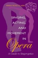 Singing, Acting, and Movement in Opera