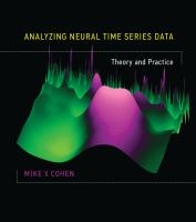 Analyzing neural time series data : theory and practice cover