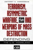 Terrorism, Asymmetric Warfare, and Weapons of Mass Destruction
