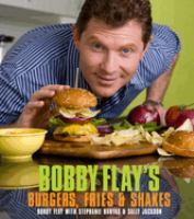 Bobby Flay's Burgers, Fries, & Shakes
