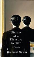 History of A Pleasure-seeker