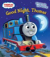 Good Night, Thomas (Thomas & Friends) (Glow-in-the-Dark Board Book)