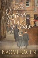 The Sisters Weiss, by Naomi Ragen