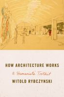 How architecture works : a humanist's toolkit