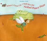 When I Grow Up, I Will Win the Nobel Peace Prize