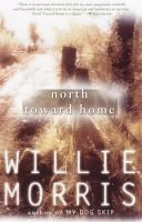 North Toward Home, by Willie Morris