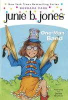 Junie B., first grader : one-man band
