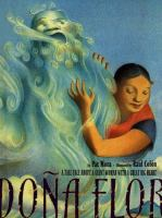 Doña Flor:a tall tale about a giant woman with a great big heart