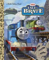 Tale of the Brave (Thomas & Friends) (Little Golden Book)