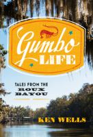 Gumbo life : tales from the Roux Bayou
