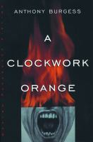 Cover of A Clockwork Orange