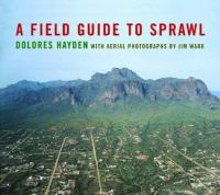 A field guide to sprawl / Dolores Hayden