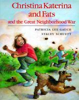 Christina Katerina and Fats and the Great Neighborhood War