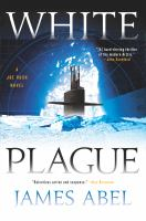 White Plague (A Joe Rush Novel)
