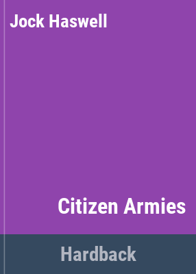 Citizen armies / [by] Jock Haswell.
