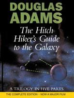 The hitch hiker's guide to the galaxy : a trilogy in five parts
