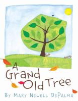 A Grand Old Tree by Mary Newell DePalma, book cover