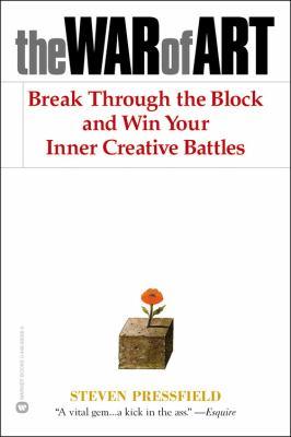 The war of art  break through the blocks and win your inner creative battles