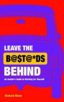 Leave the B@$t@*d$ [bastards] Behind