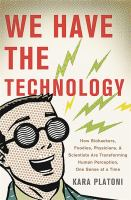 We Have the Technology book cover