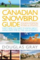The Canadian Snowbird Guide: Everything You Need to Know about Living Part-Time in the U.S.A. & Mexico