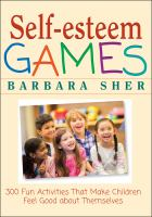 Self-esteem games : 300 fun activities that make children feel good about themselves