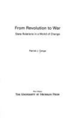 From revolution to war : state relations in a world of change / Patrick J. Conge.