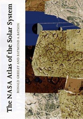 The NASA atlas of the solar system / Ronald Greeley, Raymond Batson.