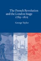 The French Revolution and the London Stage, 1789-1805
