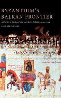 Byzantium's Balkan Frontier
